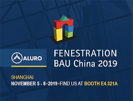 Visit Aluro at FENESTRATION BAU China 2019